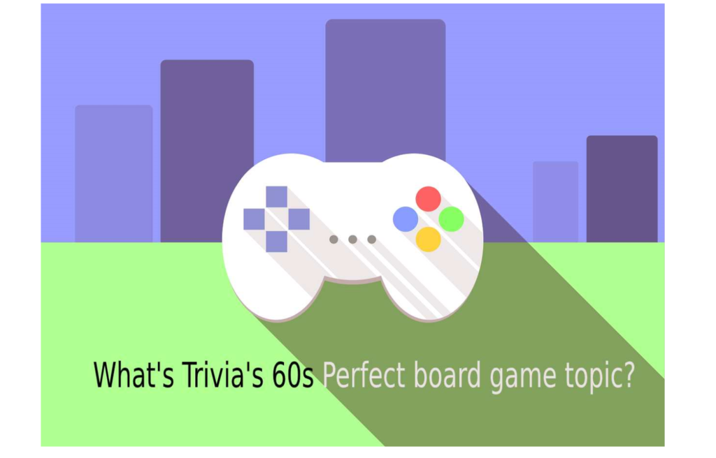 What's Trivia's 60s Perfect board game topic?