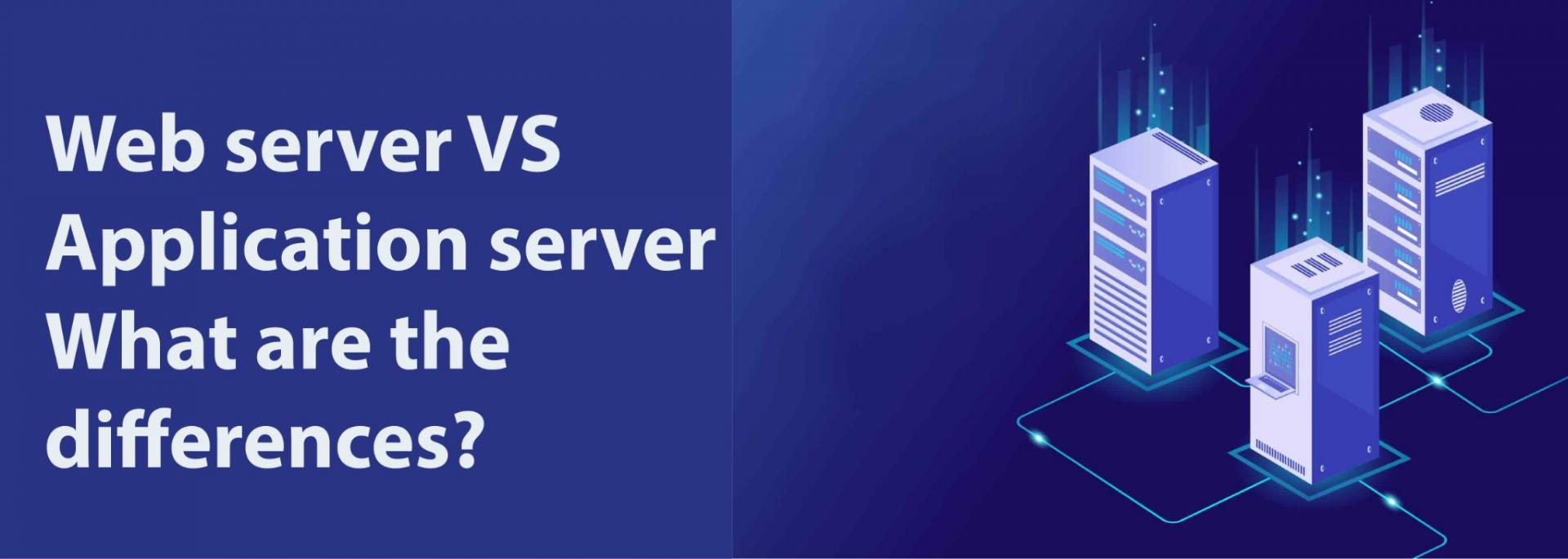 Web server VS Application server